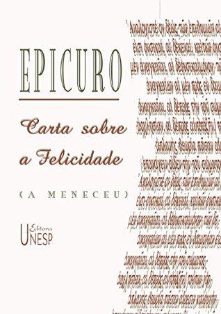 Carta sobre a felicidade by Epicuro