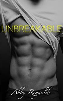 Unbreakable (Forehead Kisses, #1) by Abby Reynolds