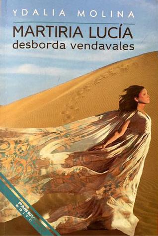 Martiria Lucía desborda vendavales by Ydalia Molina