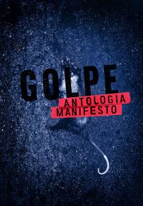 Golpe: Antologia-Manifesto