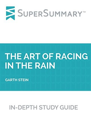 Study Guide: The Art of Racing in the Rain by Garth Stein