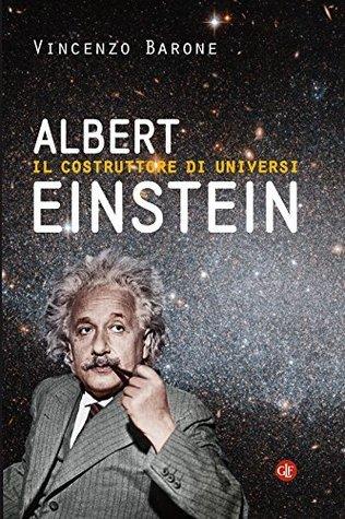 Albert einstein il costruttore di universi by vincenzo barone for Costruttore di cianografiche
