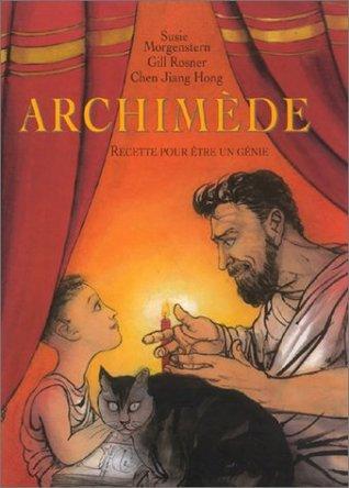 Archimède:  Recette Pour être Un Génie