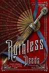 These Ruthless Deeds by Tarun Shanker