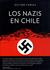 Los Nazis en Chile