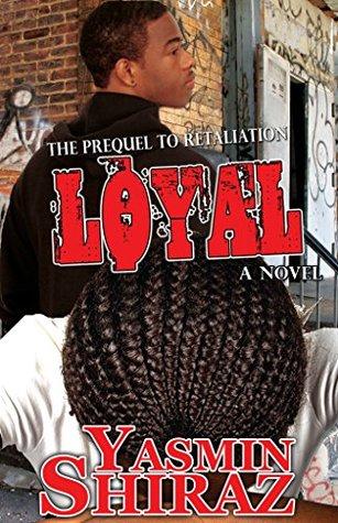 Loyal: The Prequel To Retaliation