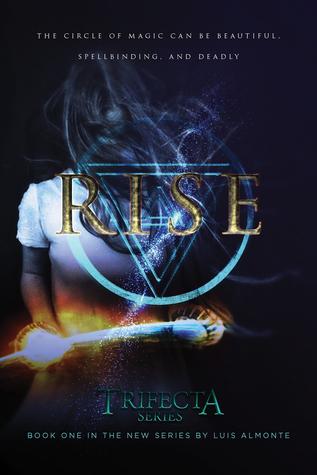 Rise (Trifecta, #1)
