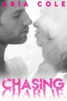 Chasing Charlie by Aria Cole