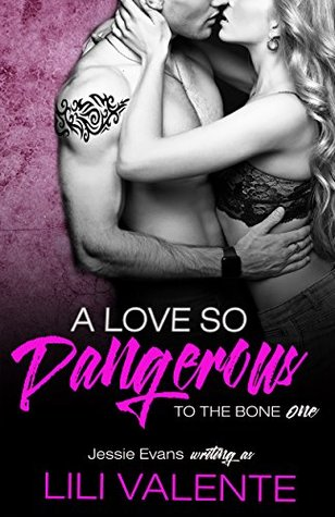 A Love So Dangerous (To the Bone, #1) by Lili Valente