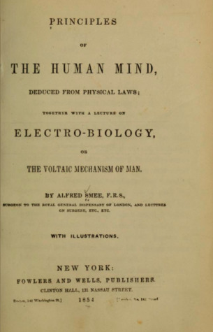 principles-of-the-human-mind-deduced-from-physical-laws-together-with-a-lecture-on-electro-biology-or-the-voltaic-mechanism-of-man