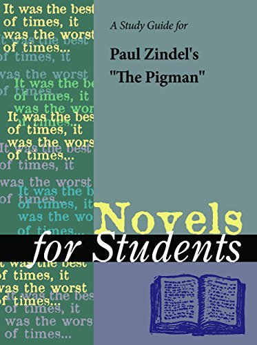 "A Study Guide for Paul Zindel's ""The Pigman"" (Novels for Students)"