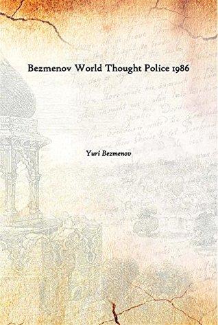 Bezmenov World Thought Police 1986
