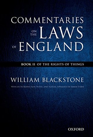 The Oxford Edition of Blackstone: Commentaries on the Laws of England: Book II: Of the Rights of Things