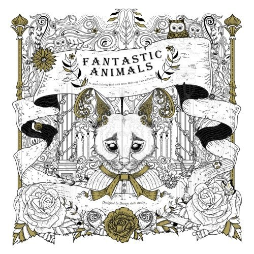 Fantastic Animals: An adult coloring book with stress relieving animal designs