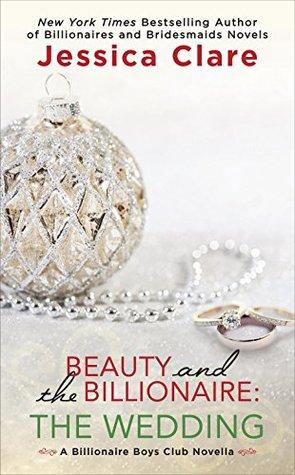 Beauty and the Billionaire: The Wedding (Billionaire Boys Club #6.5)