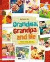 Grandma, Grandpa and Me by Arleen A.