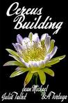 Cereus: Building (Cereus, #1)