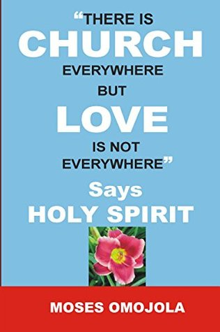 There Is Church Everywhere But Love Is Not Everywhere - Says Holy Spirit