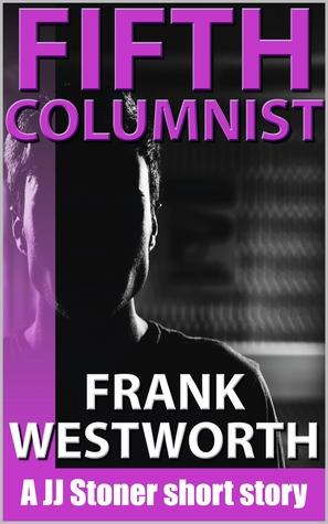 Fifth Columnist (JJ Stoner #5)