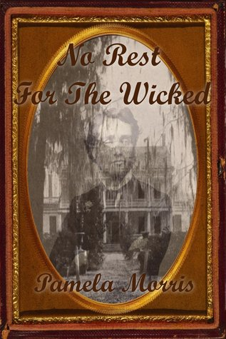 No Rest For The Wicked by Pamela Morris