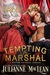 Tempting the Marshal (Dodge City Brides, #2)