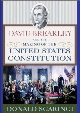 David Brearley and the Making of the United States Constitution