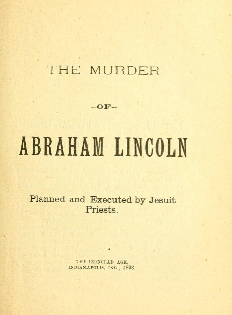 The Murder of Abraham Lincoln Planned and Executed by Jesuit Priests