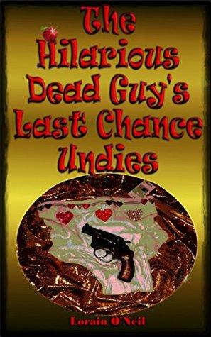 Ebook para razonamiento lógico descargar gratis The Hilarious Dead Guy's Last Chance Undies