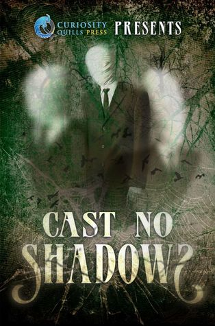 Cast No Shadows by Curiosity Quills