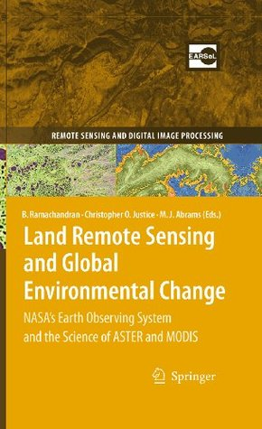 Land Remote Sensing and Global Environmental Change: NASA's Earth Observing System and the Science of ASTER and MODIS: 11