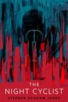 The Night Cyclist by Stephen Graham Jones