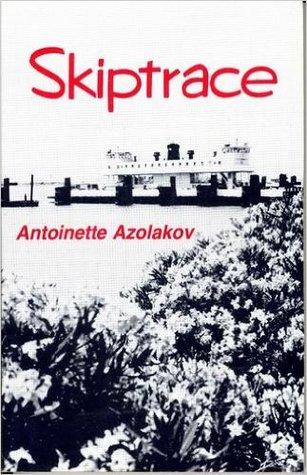 Skiptrace by Antoinette Azolakov