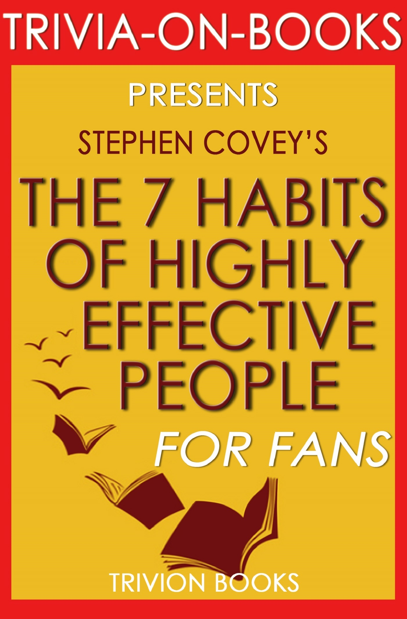 Summary of The 7 Habits of Highly Effective People by Stephen Covey | Trivia/Quiz for Fans