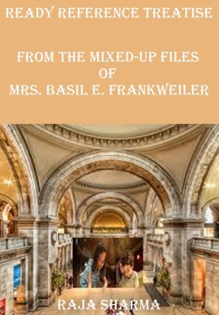 Ready Reference Treatise: From the Mixed-Up Files of Mrs. Basil E. Frankweiler