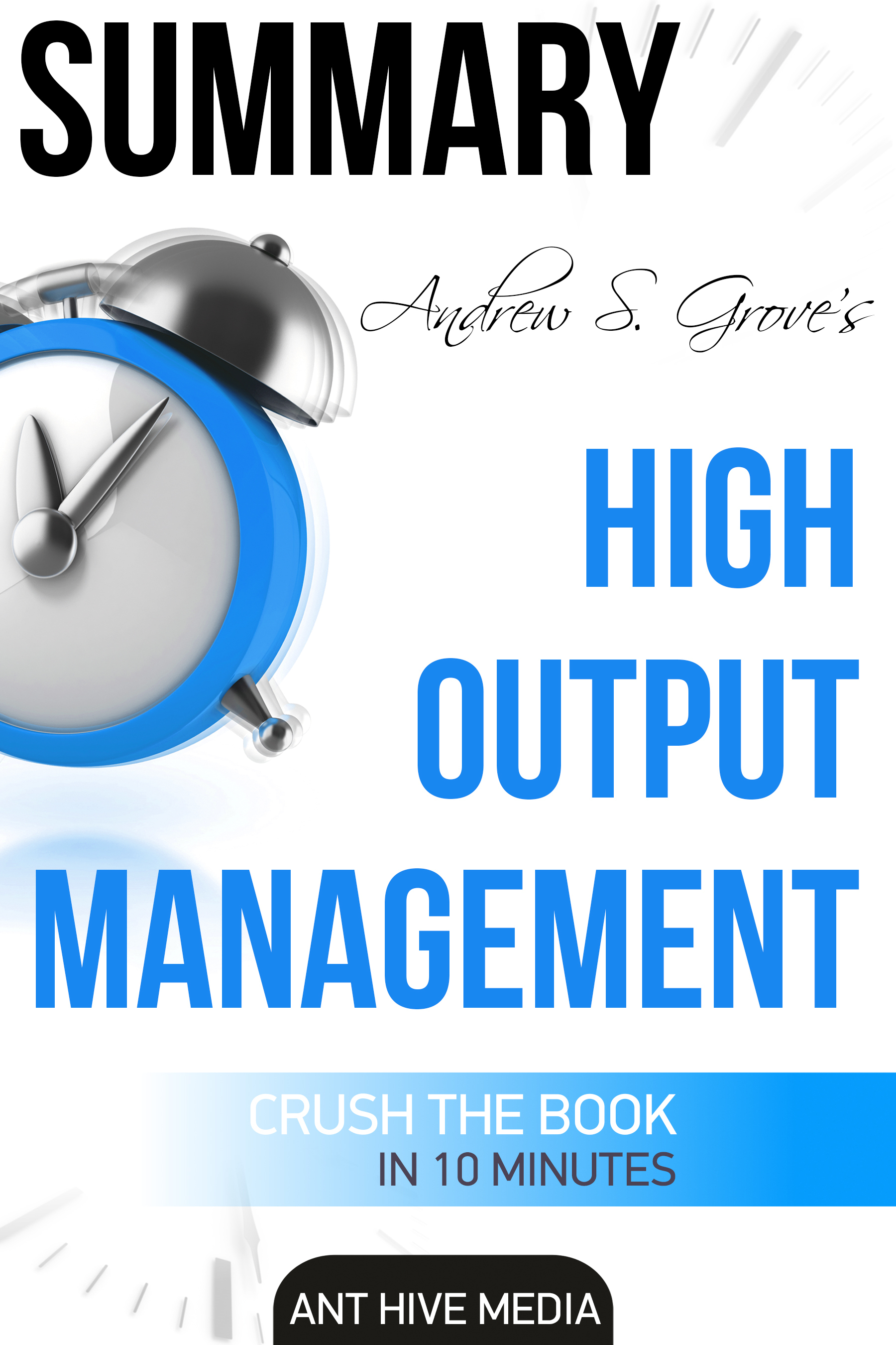 Andrew S. Grove's High Output Management | Summary