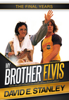 My Brother Elvis: The Final Years