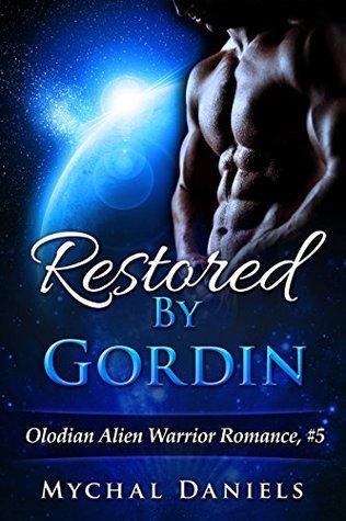 Restored by Gordin (Olodian Alien Warrior, #5)