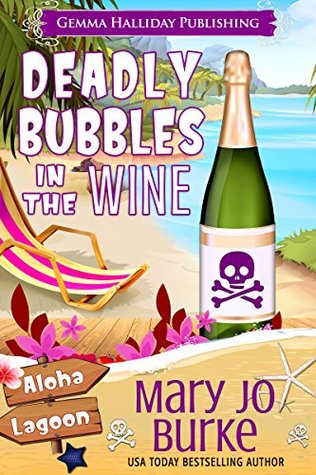 Deadly Bubbles in the Wine (Aloha Lagoon Mysteries #4)