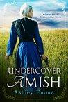 Undercover Amish by Ashley Emma