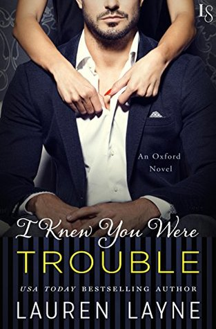 I Knew You Were Trouble (Oxford, #4)