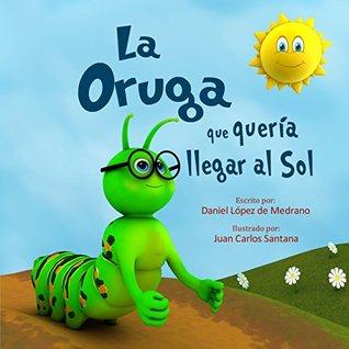 """Children's Spanish Books: """"La Oruga que queria llegar al Sol"""":"""