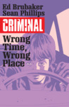 Criminal, Vol. 7: Wrong Time, Wrong Place