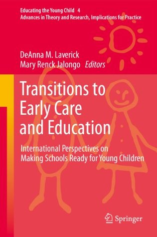Transitions to Early Care and Education: International Perspectives on Making Schools Ready for Young Children: 4