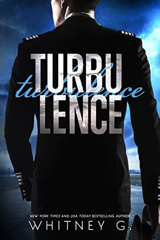 Turbulence (Turbulence, #1) by Whitney G.