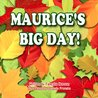 Maurice's Big Day! (Children Chat Books Series Book 1)