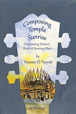 Composing Temple Sunrise: Overcoming Writer's block at Burning Man