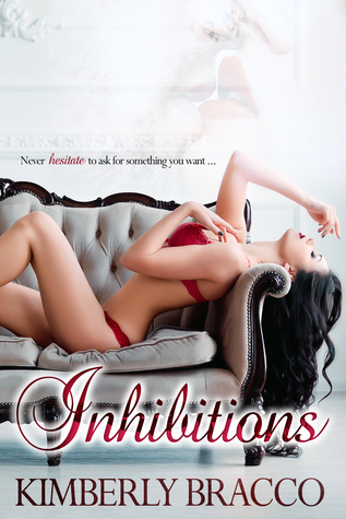 Inhibitions ( UnInhibited #1) by Kimberly Bracco