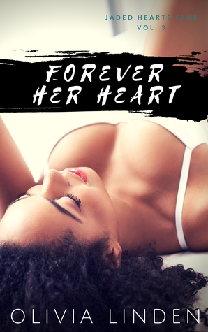 Forever Her Heart (Jaded Hearts Club, #3)