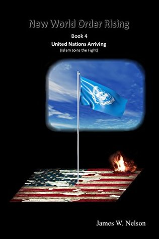 United Nations Arriving: Islam Joins the Fight (New World Order Rising #4)