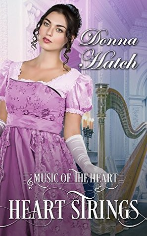 Heart Strings: A Clean and Wholesome Regency Historical Romance (Music of the Heart Book 1)